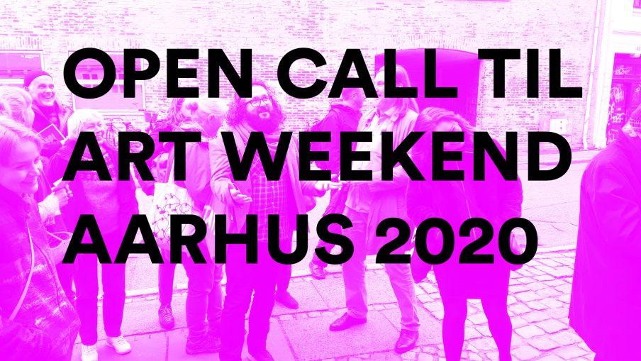 Open Call til Art Weekend Aarhus 2020